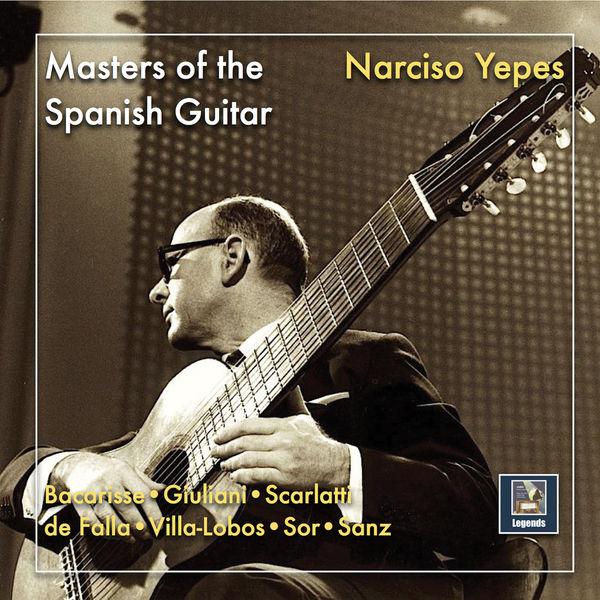 Narciso Yepes - Masters of the Spanish Guitar: Narciso Yepes (2019 Remaster)