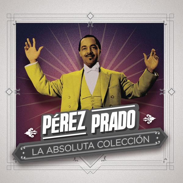 Perez Prado - La Absoluta Colección