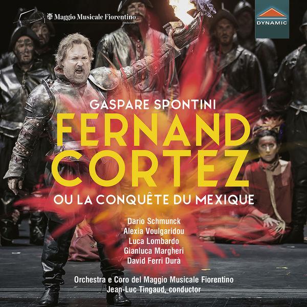 Jean-Luc Tingaud - Spontini: Fernand Cortez, ou la conquête du Mexique (Live)