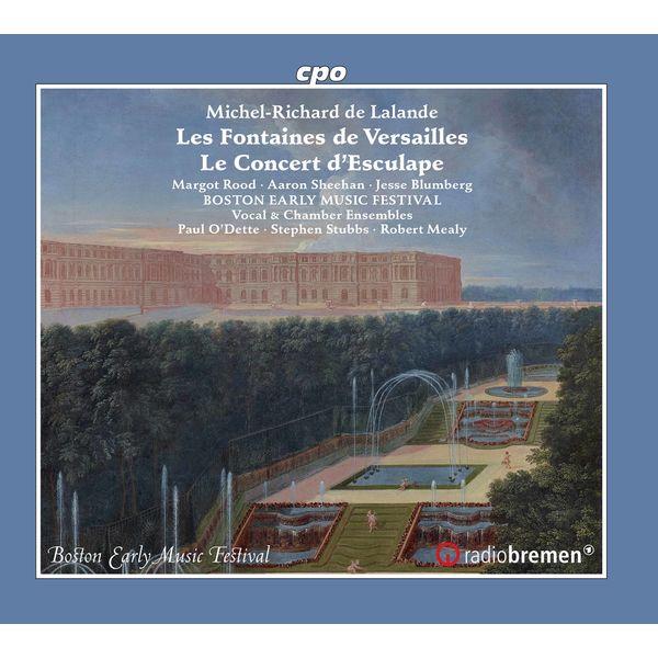 Boston Early Music Festival Chamber Ensemble - Lalande: Les fontaines de Versailles, S. 133 & Concert d'Esculape, S. 134