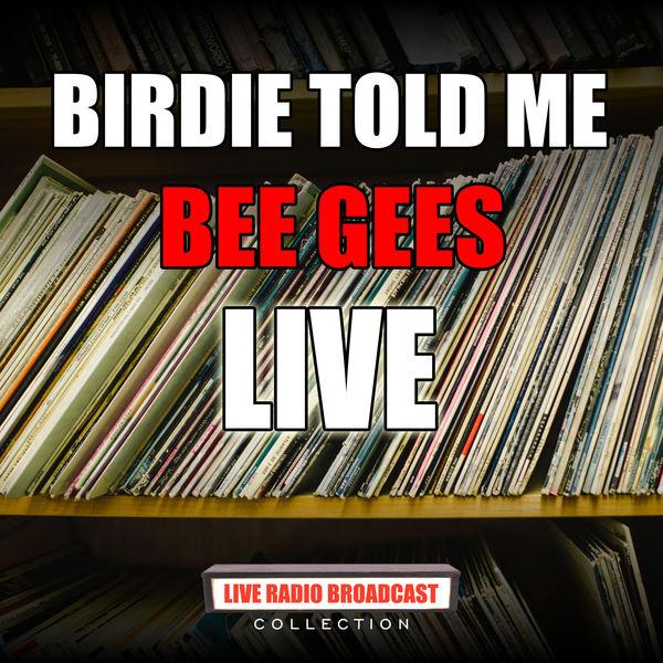 Bee Gees - Birdie Told Me