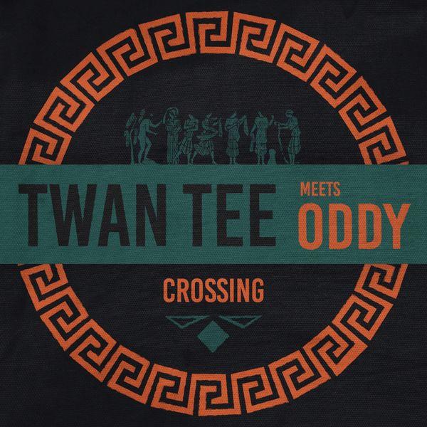 Twan Tee - Twan Tee Meets Oddy - Crossing