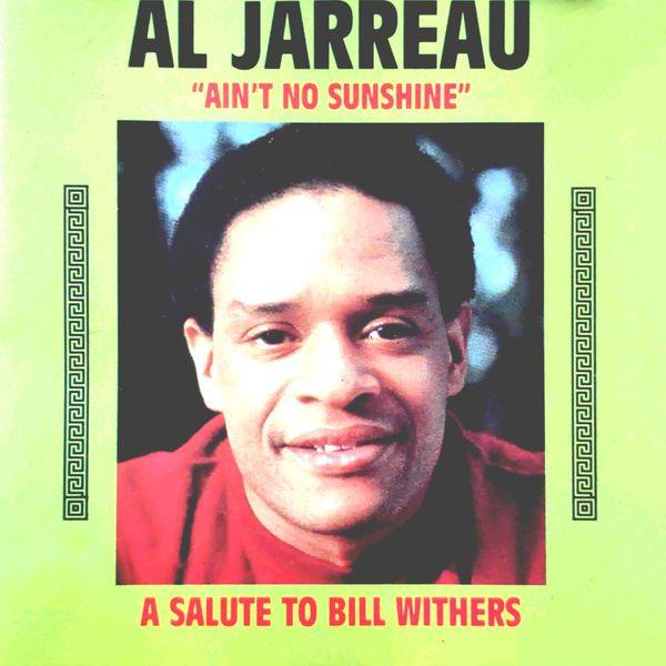 "Al Jarreau - A Salute to Bill Withers (""Ain't No Sunshine"")"