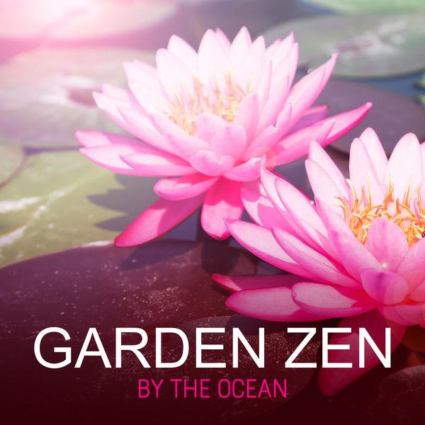 Garden of Zen Music - Garden Zen by the Ocean
