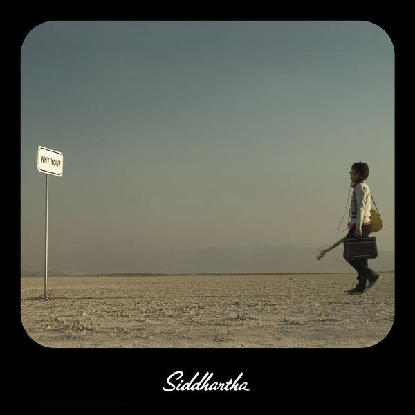 Siddhartha - Why You?