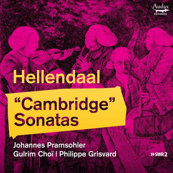 "Johannes Pramsohler - Hellendaal: ""Cambridge"" Sonatas"