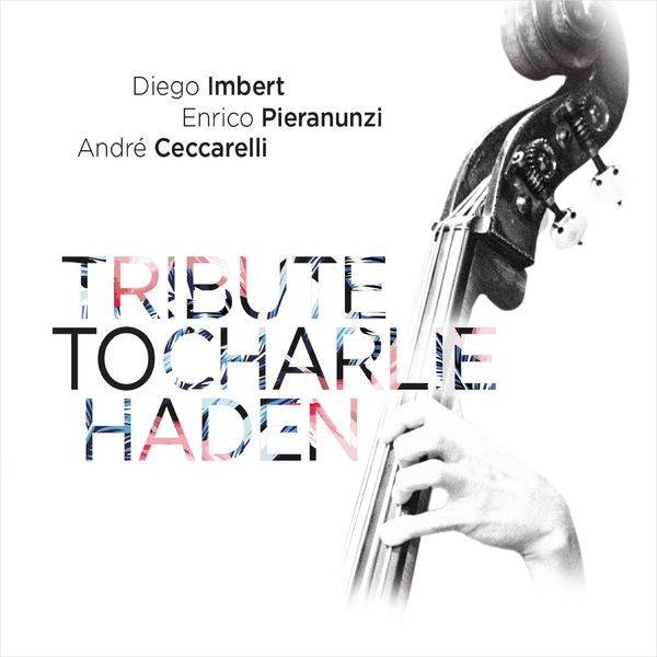 Diego Imbert - Tribute to Charlie Haden