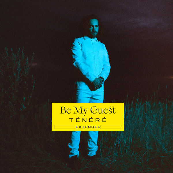 Tenerè - Be My Guest