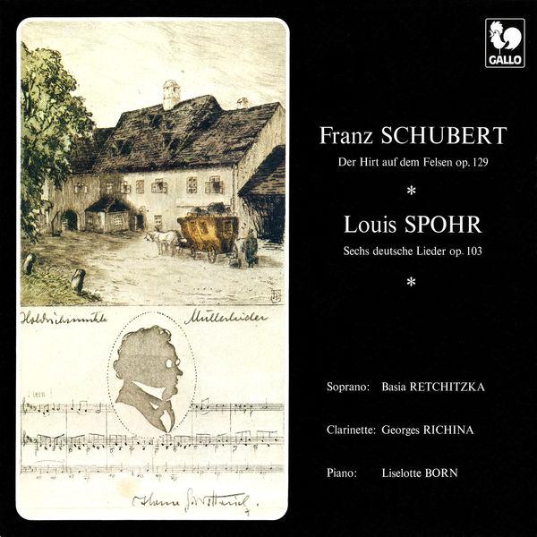 Basia Retchitzka - Schubert: Der Hirt auf dem Felsen, Op. posth. 129 - Spohr: 6 Deutsche Lieder, Op. 103