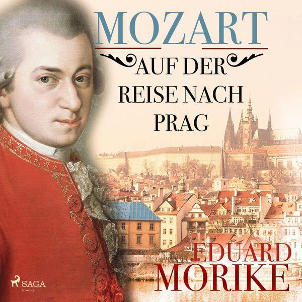 Eduard Mörike - Mozart auf der Reise nach Prag (Ungekürzt)