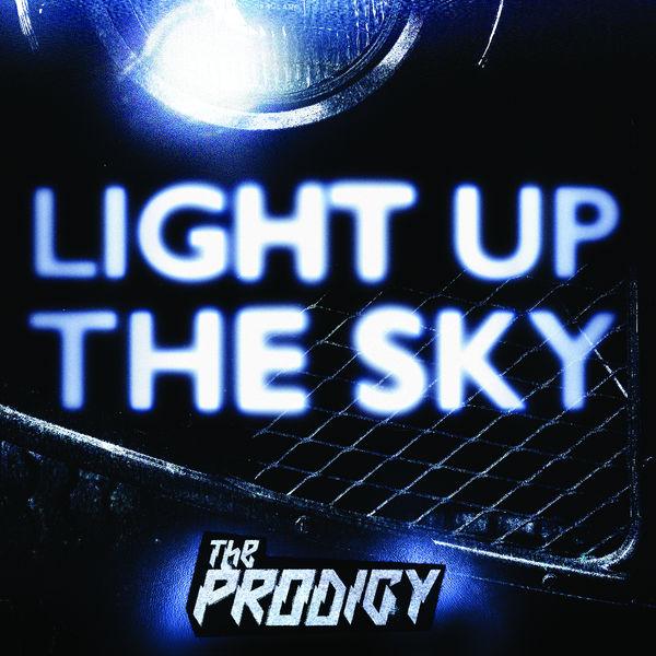 The Prodigy - Light Up the Sky