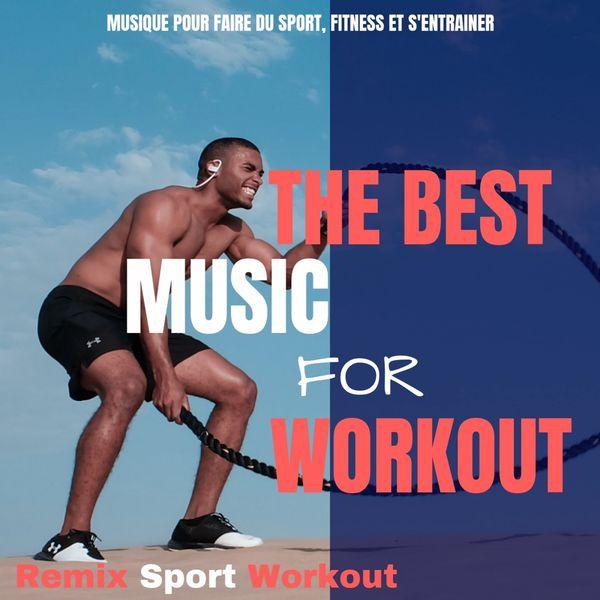 Remix Sport Workout - The Best Music for Workout (Musique Pour Faire Du Sport, Fitness Et S'entrainer)