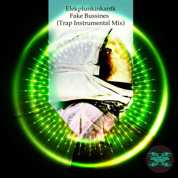 Elekplunkinkantk - Fake Bussines (Trap Instrumental Mix)