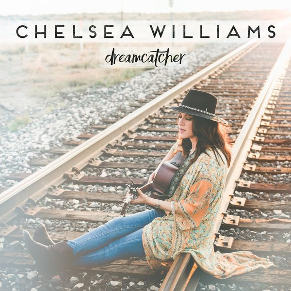 Chelsea Williams - Dreamcatcher (Road to Marfa Mix)