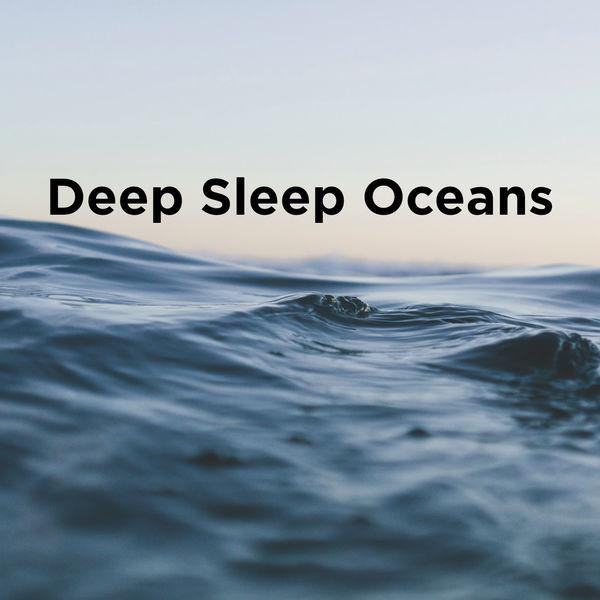 Album Deep Sleep Oceans, Ocean Sounds | Qobuz: download and