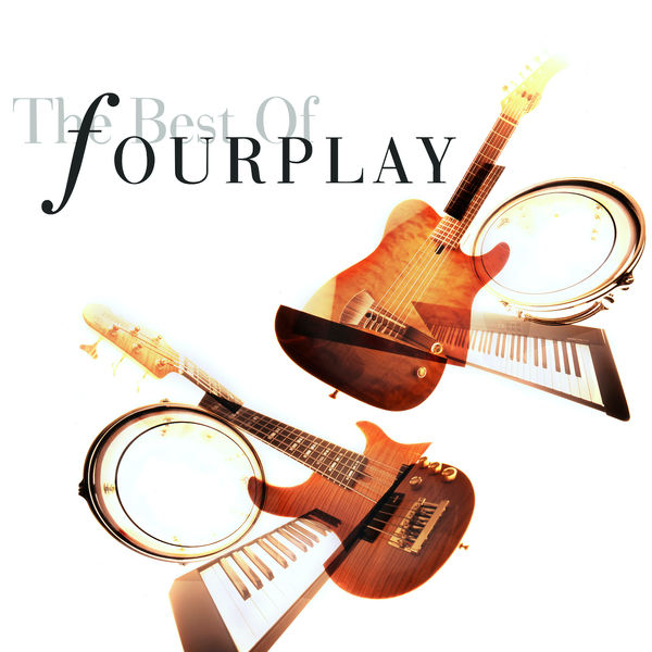 Fourplay - The Best Of Fourplay - 2020 Remastered