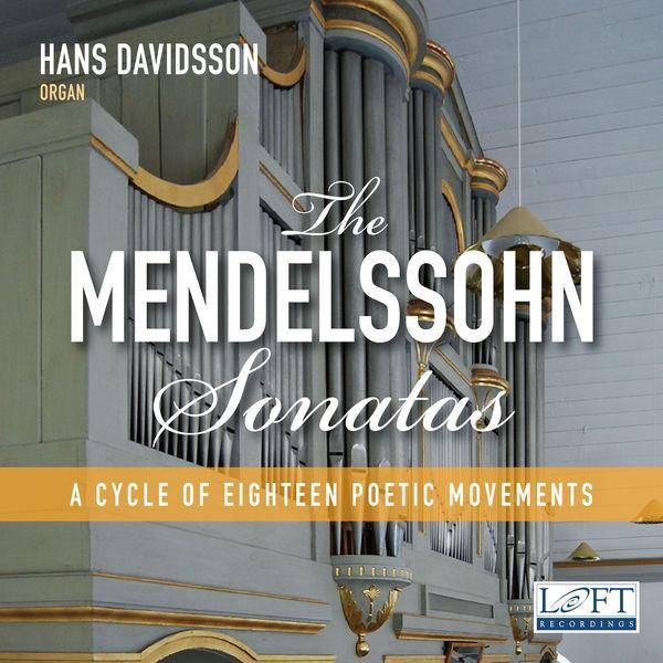 Hans Davidsson - Mendelssohn: 6 Organ Sonatas, Op. 65