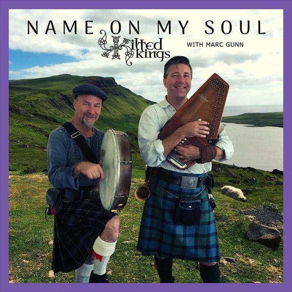 Kilted Kings - Name on My Soul