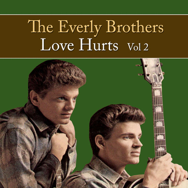 The Everly Brothers - Love Hurts Vol. 2
