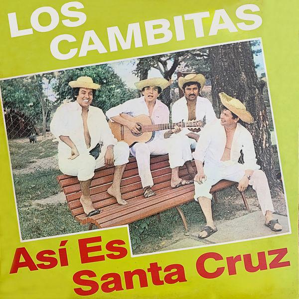 Los Cambitas - Así Es Santa Cruz