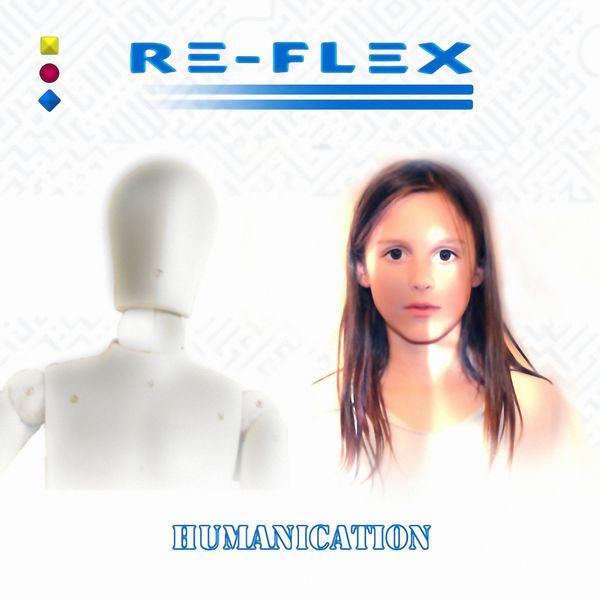 Re-Flex - Humanication