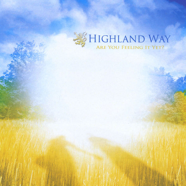 Highland Way - Are You Feeling it Yet?
