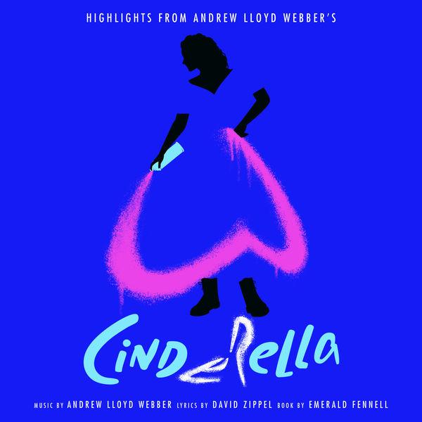 """Andrew Lloyd Webber - Highlights From Andrew Lloyd Webber's """"Cinderella"""""""