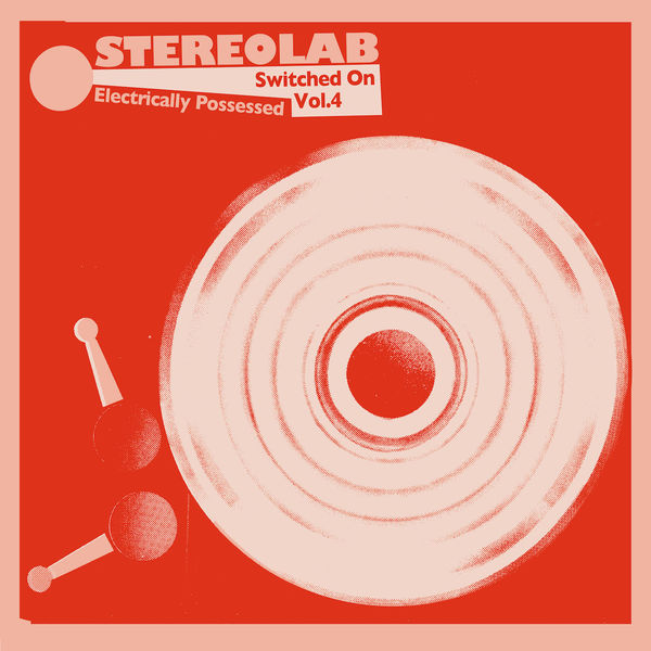 Stereolab|Electrically Possessed [Switched On Volume 4]