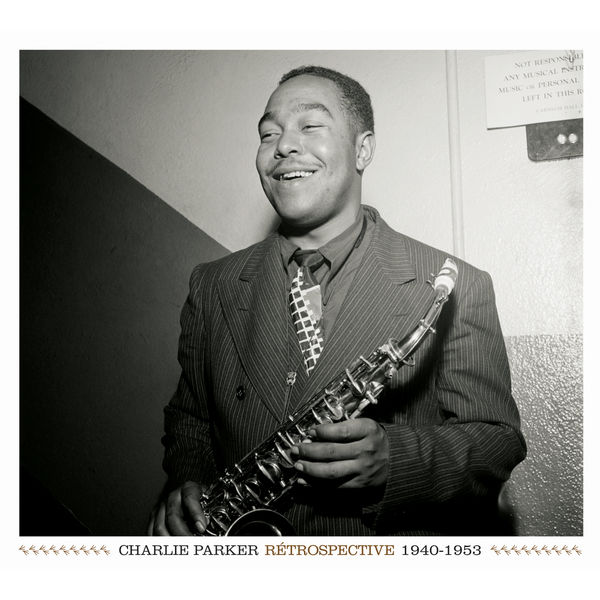 Charlie Parker Rétrospective 1940-1953