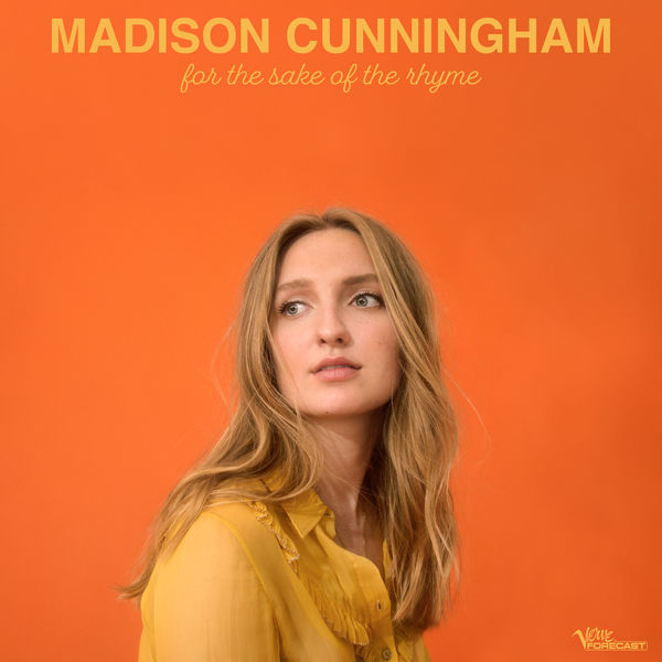 Madison Cunningham - For The Sake Of The Rhyme