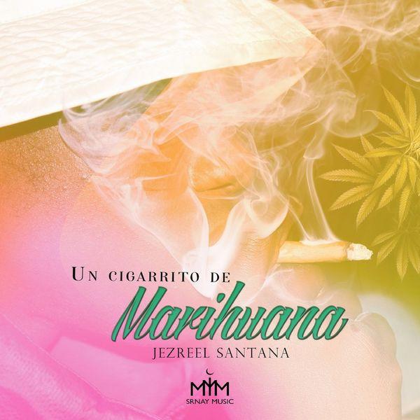 Jezreel Santana - Un Cigarrito de Marihuana