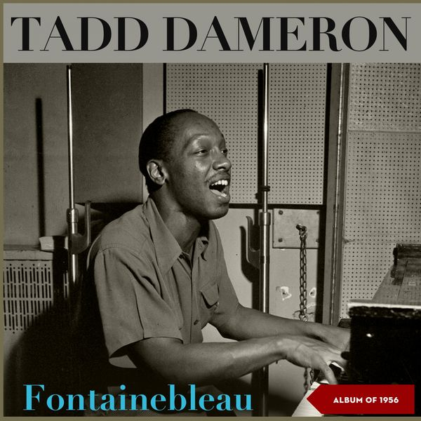 Tadd Dameron - Fontainebleau (Album of 1956, New York)