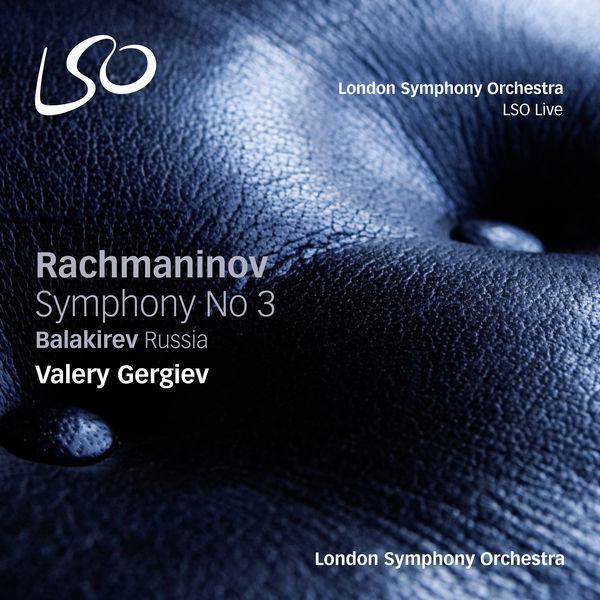 London Symphony Orchestra - Rachmaninov: Symphony No. 3 - Balakirev: Russia