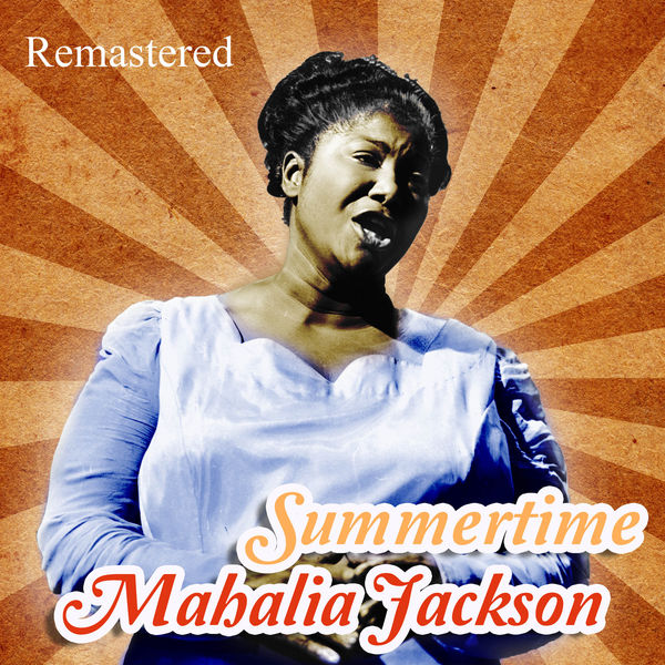 Mahalia Jackson - Summertime (Remastered)