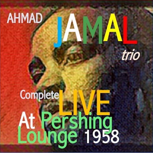 Ahmad Jamal Ahmad Jamal Trio Live at The Pershing Vol.1&2