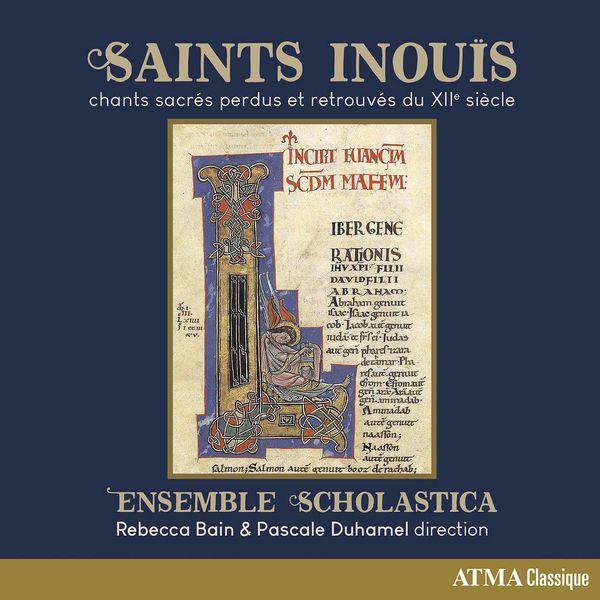Ensemble Scholastica - Saints inouïs
