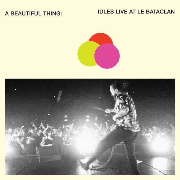Idles - A Beautiful Thing: IDLES Live at Le Bataclan