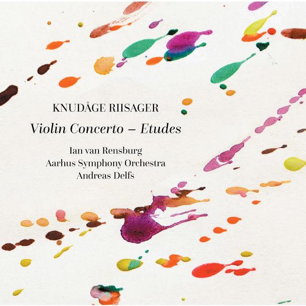 Ian van Rensburg - Riisager: Violin Concerto & Etudes