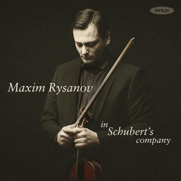Maxim Rysanov - In Schubert's company