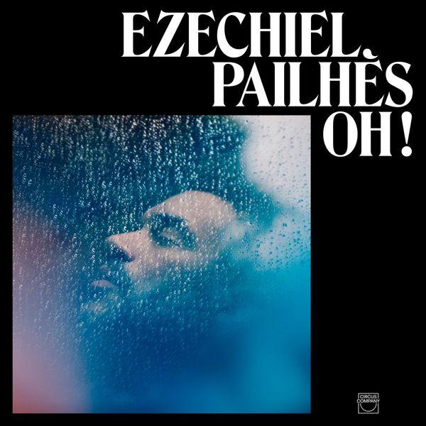 Ezéchiel Pailhès - Oh !