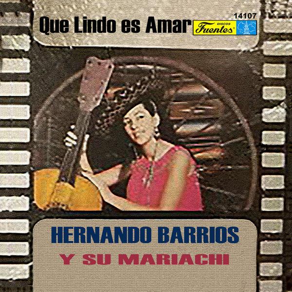 Hernando Barrios con Mariachi - Que Lindo Es Amar