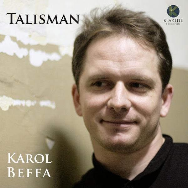 Karol Beffa - Karol Beffa: Talisman