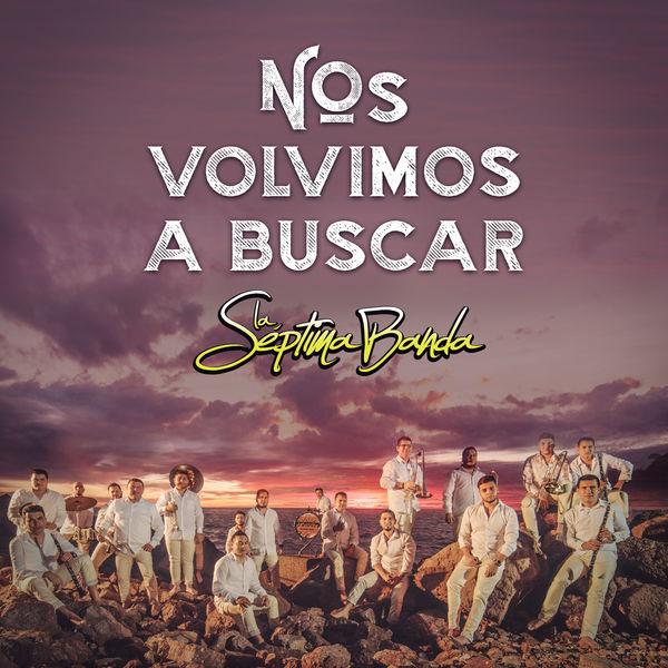 La Septima Banda - Nos Volvimos A Buscar