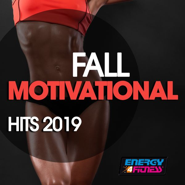 Various Artists - Fall Motivational Hits 2019 (15 Tracks Non-Stop Mixed Compilation for Fitness & Workout - 128 Bpm / 32 Count)