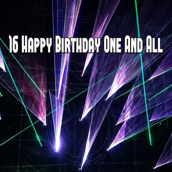 Happy Birthday - 16 Happy Birthday One and All