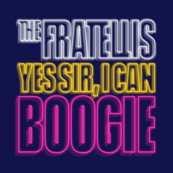 The Fratellis Yes Sir, I Can Boogie