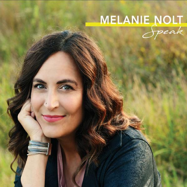 Melanie Nolt - Speak