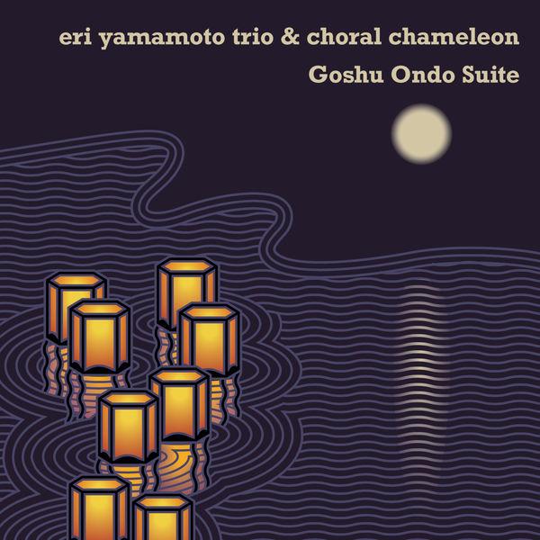 Eri Yamamoto Trio - Goshu Ondo Suite