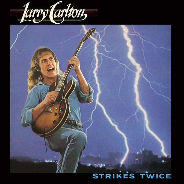 Larry Carlton - Strikes Twice