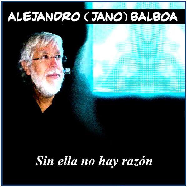 Alejandro Balboa - Sin Ella No Hay Razón